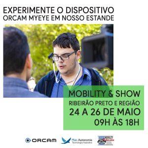 Conheça o OrCam MyEye na Mobility & Show Ribeirão!